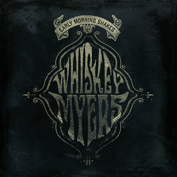 Whiskey Myers - Early Morning Shakes (RSD20)