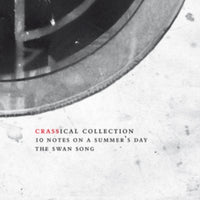 Crass - 10 Notes On A Summer's Day (Crassical Collection)