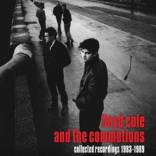 Lloyd Cole & The Commotions - Collected Recordings 1983-1989