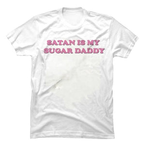 """ Satan is my Sugar Daddy "" - White, Black Tee"