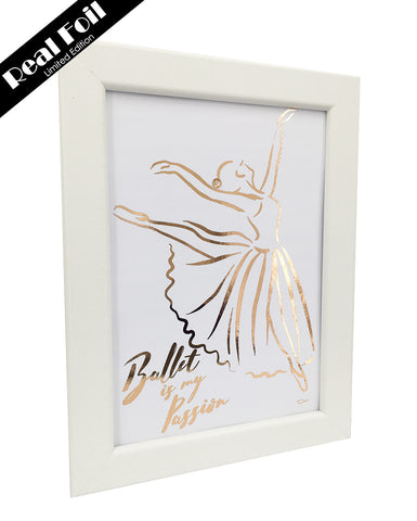 Framed Real Foil Print, 'Ballet is my Passion',  Rose Gold on White, A5
