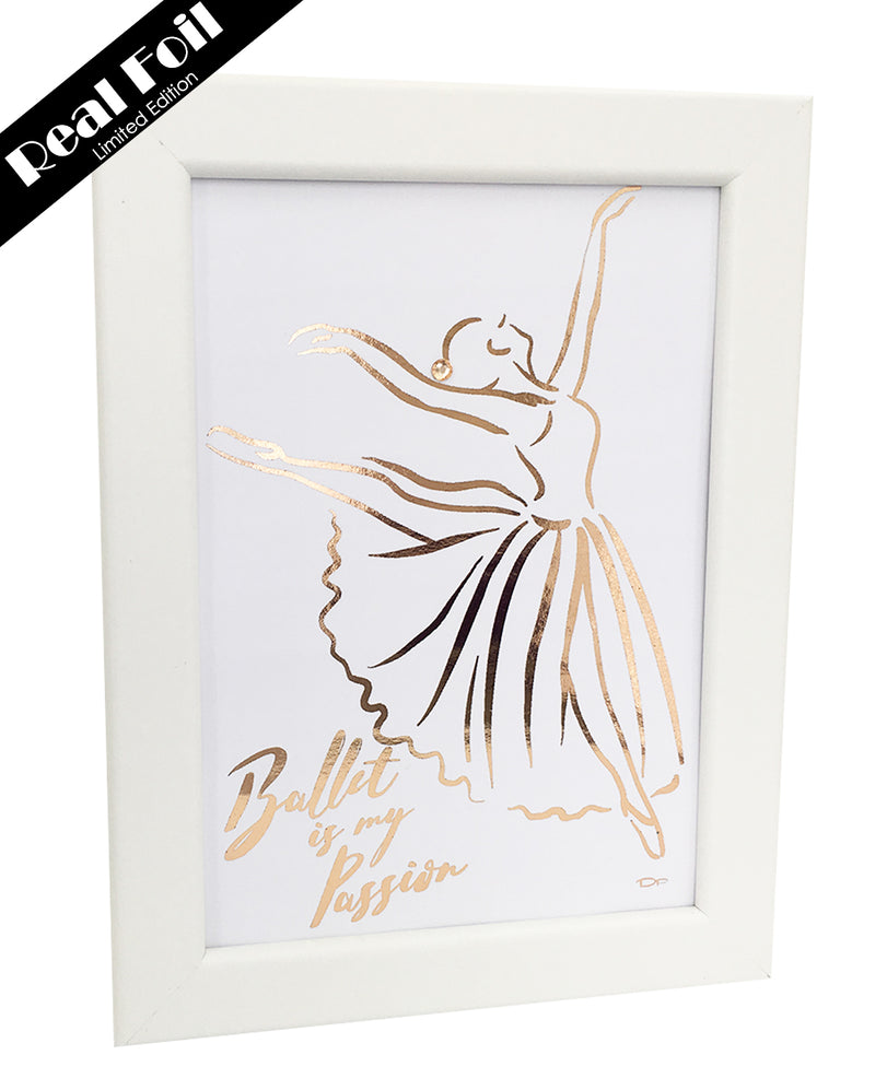 Framed Real Foil Print, 'Ballet is my Passion',  A5