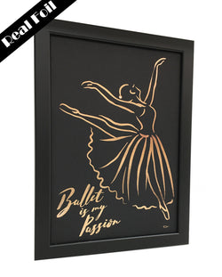 Framed Real Foil Print, 'Ballet is my Passion',  Rose Gold on Black, A4 or A5