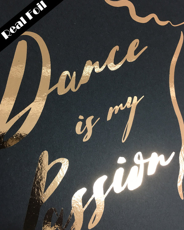 Framed Real Foil Print, 'Dance is my Passion', Black, A4 or A5