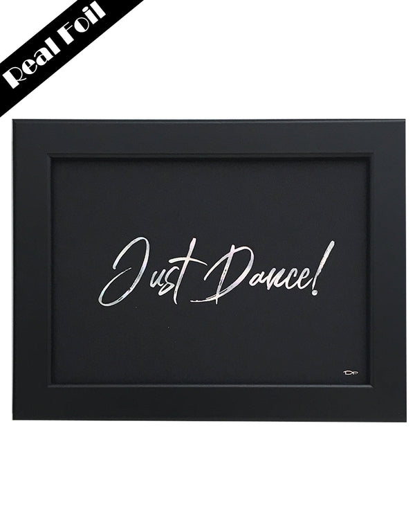 Framed Real Foil Print, 'JUST DANCE', Silver on Black, A5