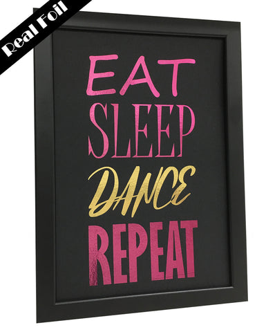 Framed Real Foil Print, 'EAT, SLEEP, DANCE, REPEAT'  A4 Size (21 x 29.7cm)