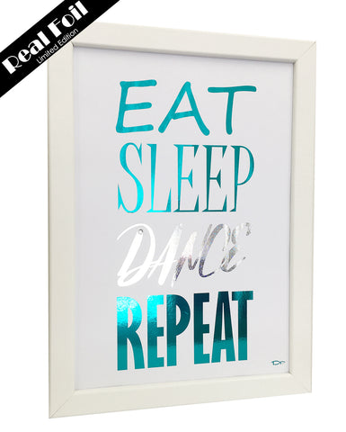 Framed Real Foil Print, 'EAT-SLEEP-DANCE-REPEAT'  (Limited Edition Teal/Silver Stars) A4 Size (21 x 29.7cm)