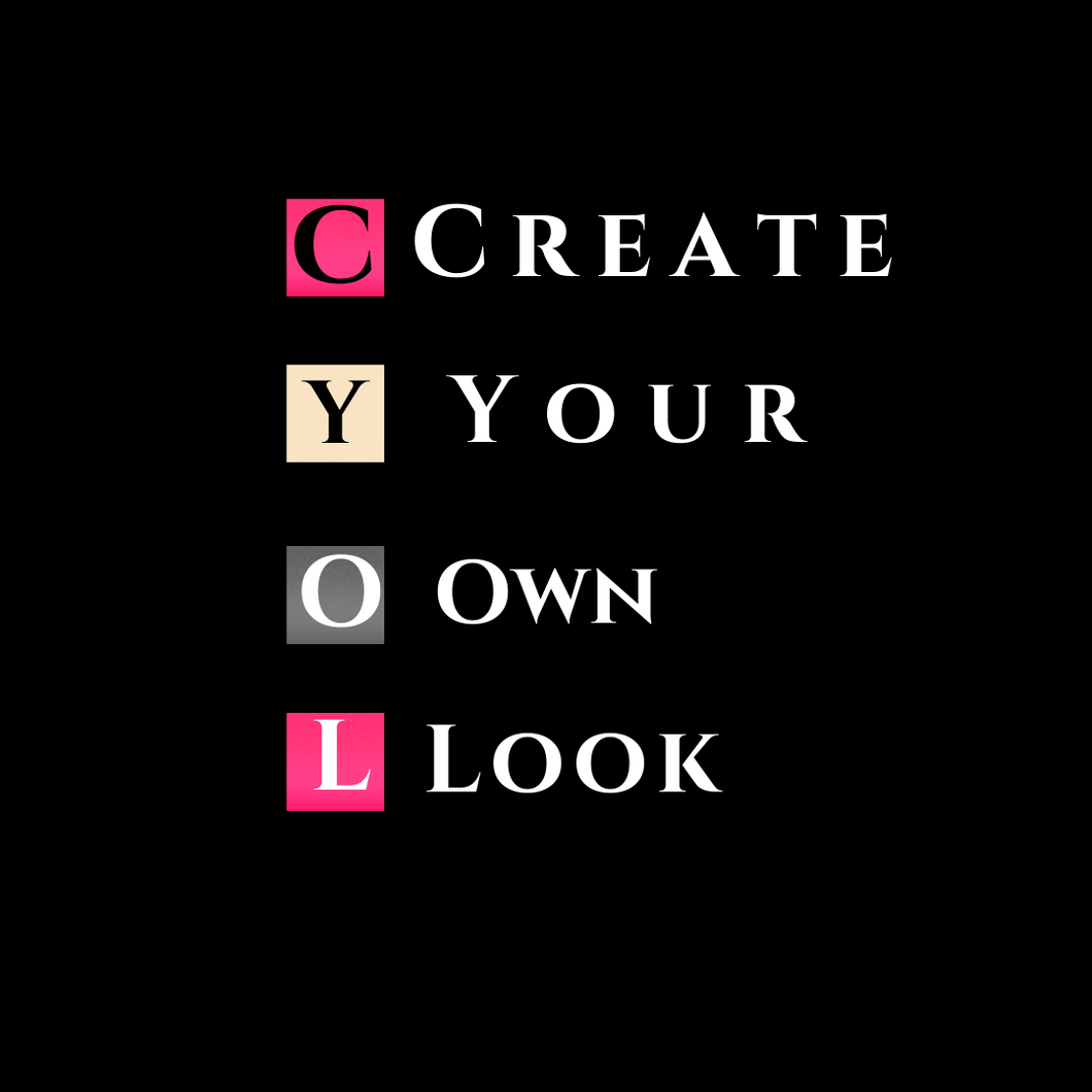 Create Your Own Look