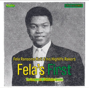 "Fela Ransome Kuti & his Highlife Rakers - Fela's First - The Complete 1959 Melodisc Session - New 10"" - RSD20"