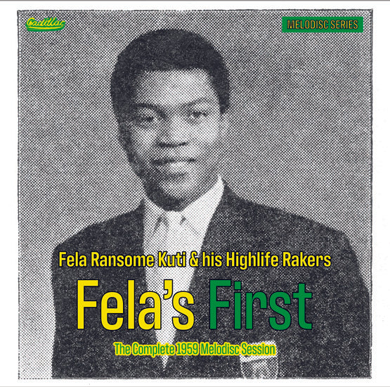 Fela Ransome Kuti & his Highlife Rakers - Fela's First - The Complete 1959 Melodisc Session - New 10