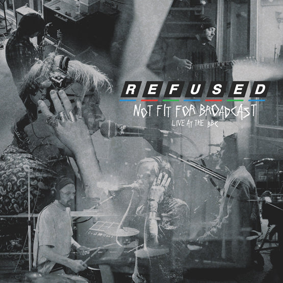 Refused - Not Fit For Broadcasting (Live At The BBC) - New Ultra-Clear 12