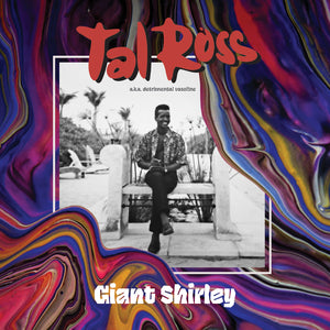 Tal Ross - Giant Shirley – New 2LP – RSD20