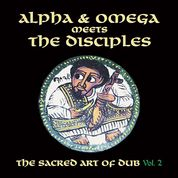 Alpha & Omega meets The Disciples - Sacred Art Of Dub volume 2 - New LP - RSD20