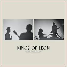 Kings of Leon - When You See Yourself - New CD