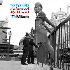 Various Artists - The PYE Girls Coloured My World; (32 Brit Girl Tunes Of The Swinging Sixties) - New 2LP - RSD20 Black Friday