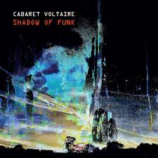 Cabaret Voltaire - Shadow Of Funk - New Ltd Coloured 12