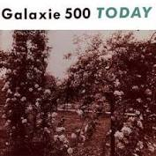 Galaxie 500 - Today - New LP
