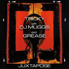 Tricky With DJ Muggs and Grease - Juxtapose - New LP