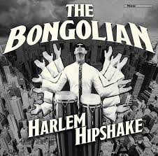The Bongolian - Harlem Hipshake - New CD