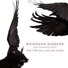 Rhiannon Giddens with Francesco Turrisi - They're Calling Me Home - New CD