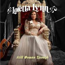 Loretta Lynn - Still Woman Enough - New LP