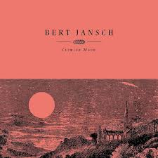 Bert Jansch - Crimson Moon - New CD