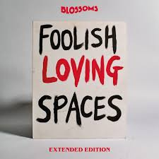 Blossoms - Foolish Loving Spaces - Extended Edition - New CD