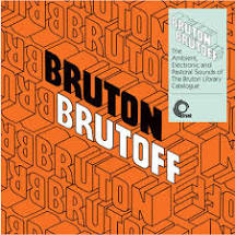 Various - Bruton Brutoff – The Ambient, Electronic and Pastoral Side of the Bruton Library Catalogue - New LP