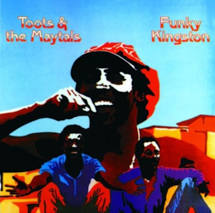 Toots & The Maytals - Funky Kingston - New LP