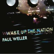 Paul Weller - Wake Up The Nation - 10th Anniversary Edition - New Cd