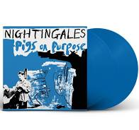 The Nightingales - Pigs On Purpose - New Ltd Blue 2LP