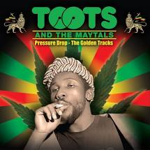 Toots And The Maytals - Pressure Drop - The Golden Tracks - New CD