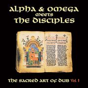 Alpha & Omega meets The Disciples - Sacred Art Of Dub volume 1 - New LP - RSD20