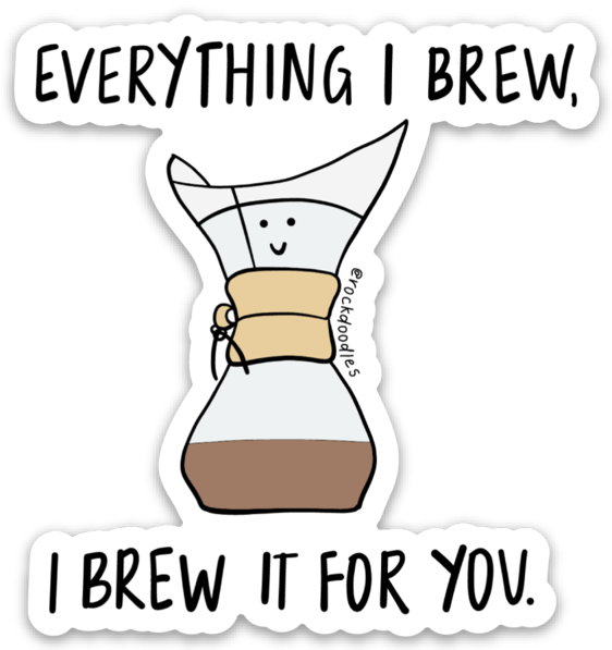 Brew For You Sticker