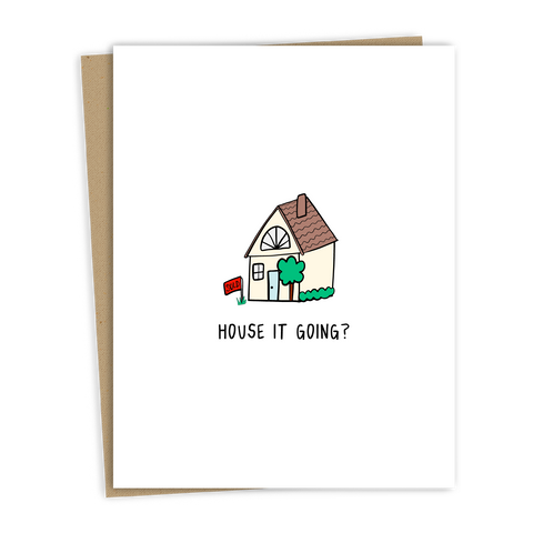 House It Going? Card