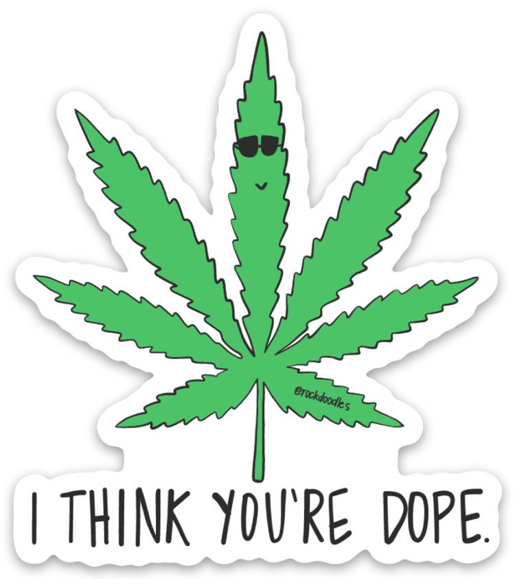 You're Dope Sticker