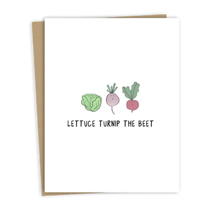 Lettuce Turnip The Beet Card