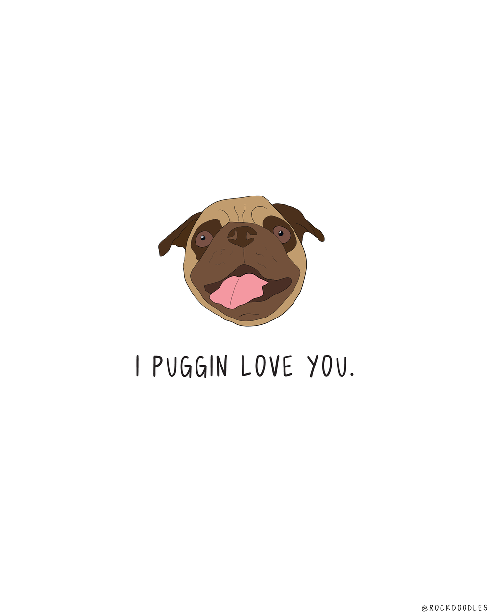 Puggin Love You Print