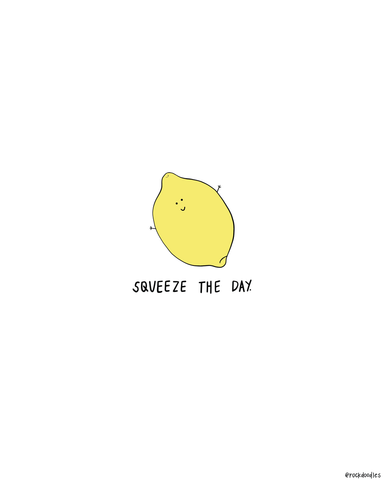 Squeeze The Day Print