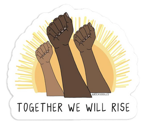Together We Rise Sticker