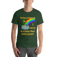 You Carry A Shamrock I Carry A Little Pot Short-Sleeve Unisex T-Shirt