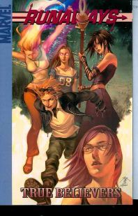 Runaways VOL 04 True Believers