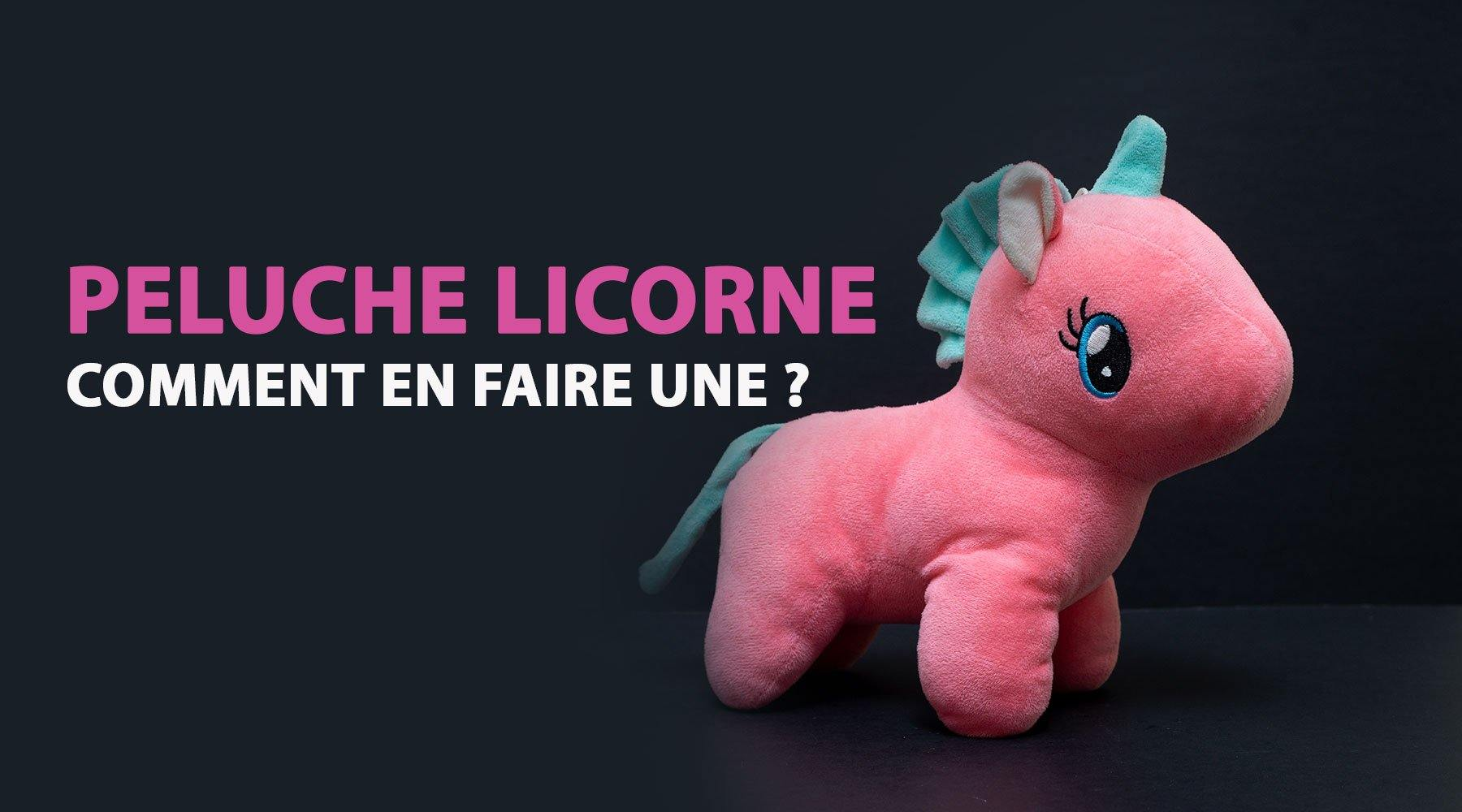 Comment faire une peluche licorne ?  | LICORNE FASHION