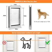 Load image into Gallery viewer, Ownpets Pet Door, X-Large Pet Door ( Inner Frame 11.6 x 16.8 inches) Metal Door Frame and Magnetic Flap Door
