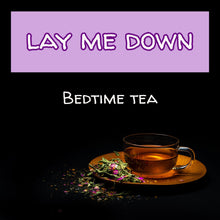 Load image into Gallery viewer, Lay Me Down - Bedtime Tea, 15 Sachets, Caffeine-Free Teabags The Grateful Tea Co.