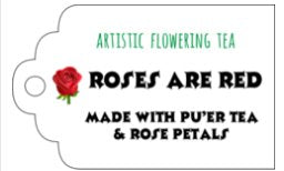 "Artistic Blooming Flower Tea Ball ""Roses are Red"" Blooming Flower Tea The Grateful Tea Co."