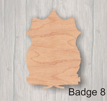 Load image into Gallery viewer, Badges.  Unfinished wood cutout.  Wood cutout. Laser Cutout. Wood Sign. Sign blank. Ready to paint. Door Hanger.