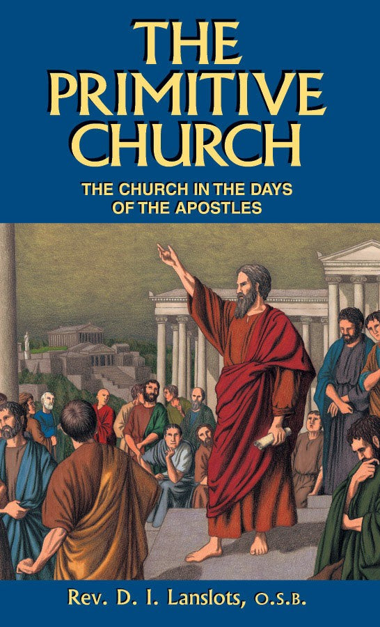 Primitive Church: The Church in the Days of the Apostles