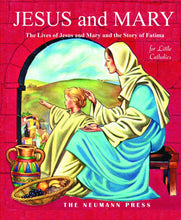 Load image into Gallery viewer, Jesus and Mary: The Lives of Jesus and Mary & the Story of Fatima