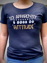 Load image into Gallery viewer, So Apparently I Have An Attitude Glitter Short Sleeve Shirt- Soft Shirt - Sunny Ohana Creations